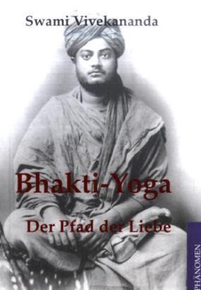 Bhakti-Yoga Der Pfad der Liebe