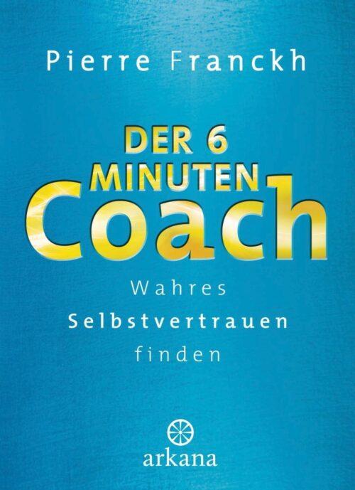 Der 6 Minuten Coach Wahres Selbstvertrauen finden