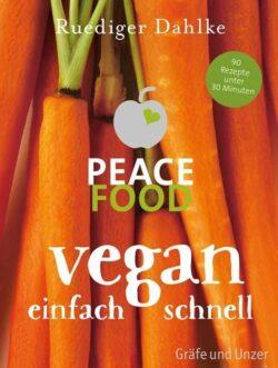 Peace Food vegan einfach schnell