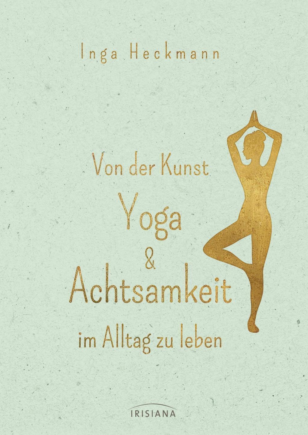 Von der Kunst Yoga & Achtsamkeit im Alltag zu lebe 1