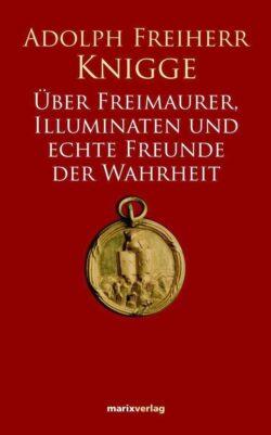 Über Freimaurer, Illuninaten und echte Freunde der