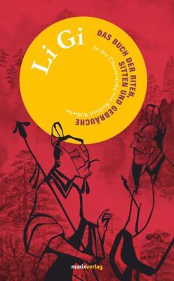 Li Gi Das Buch der Riten, Sitten und Gebräuche