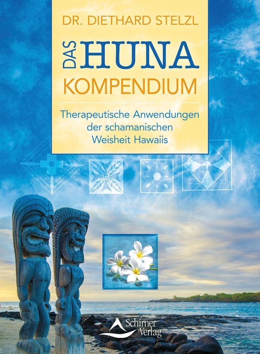 Das Huna Kompendium Therapeutische Anwendungen