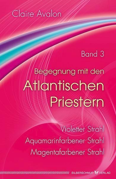 Begegnung mit den Atlantischen Priestern Band 3