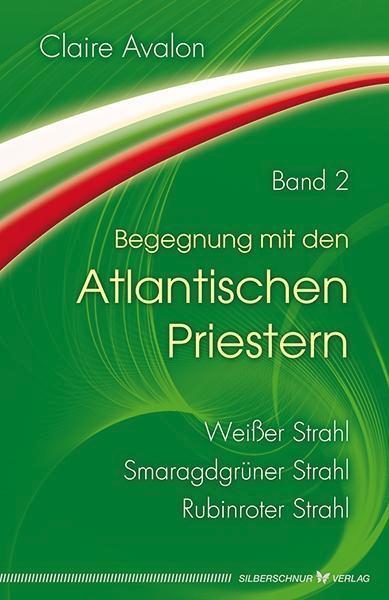 Begengnungen mit den Atlantischen Priestern Band 2