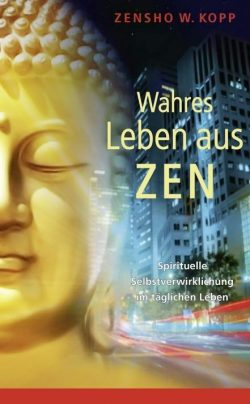 Wahres Leben aus dem Zen