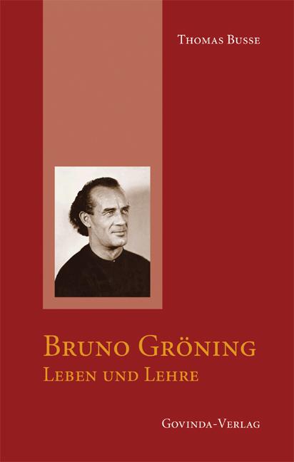 Bruno Gröning Leben und Lehre