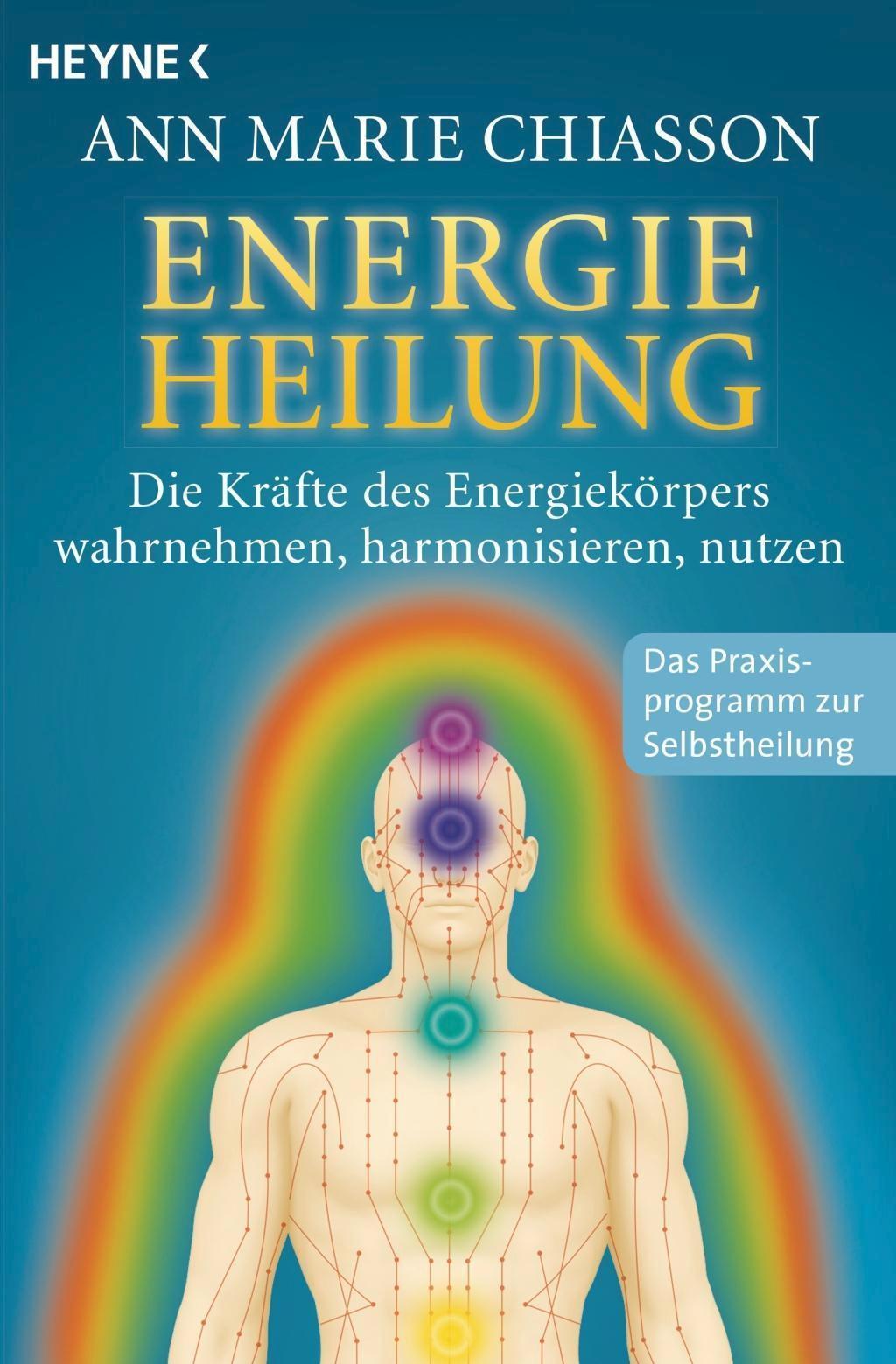 Energieheilung Die Kräfte des Energiekörpers wahrn