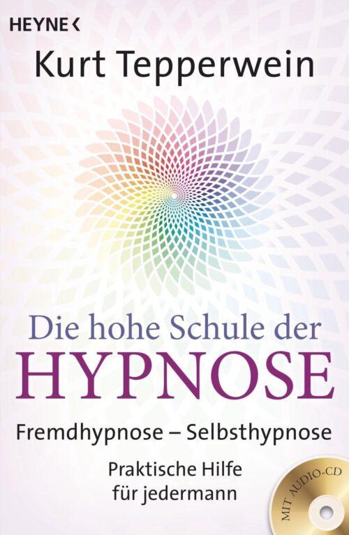 Die hohe Schule der Hypnose Fremdhypnose - Selbsth