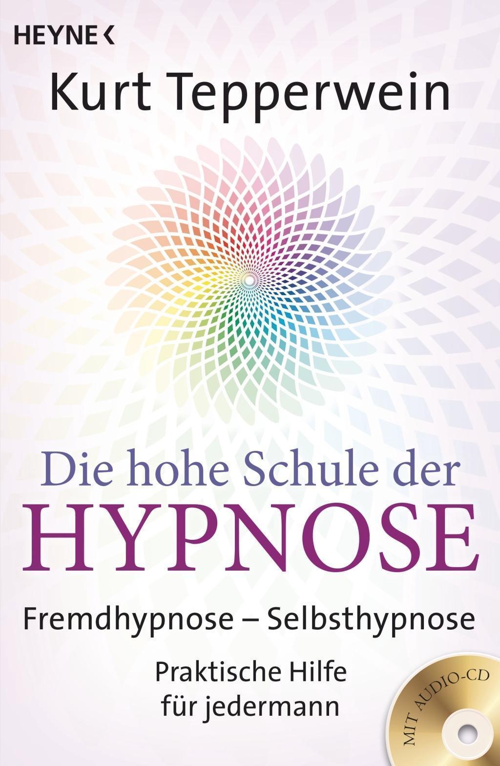 Die hohe Schule der Hypnose Fremdhypnose – Selbsth 1