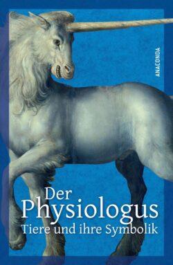 Der Physiologus Tiere und ihre Symbolik