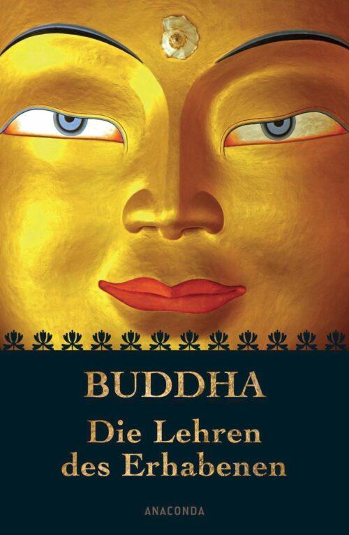 Buddha Die Lehren des Erhabenen