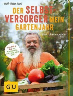 Der Selbstversorger Mein Gartenjahr