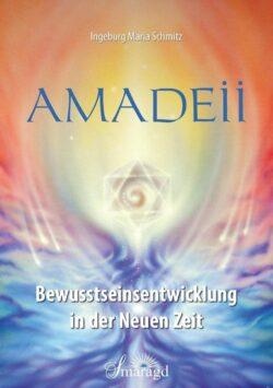 Amadeii Bewusstseinsentwicklung in der Neuen Zeit