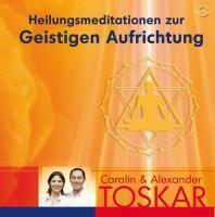 Heilungsmeditationen zur Geistigen Aufrichtung