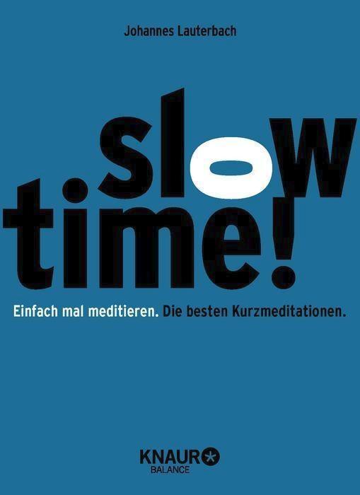 Slowtime ! Einfach mal meditieren