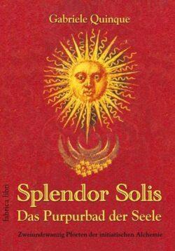 Splendor Solis Das Purpurbad der Seele
