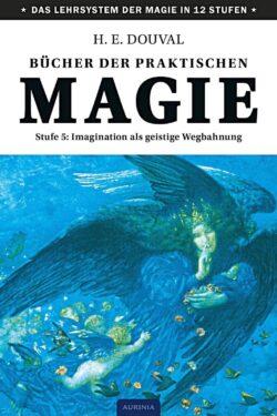 Bücher der Praktischen Magie Stufe 5: Imagination