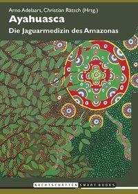 Ayahuasca Die Jaguarmedizin des Amazonas