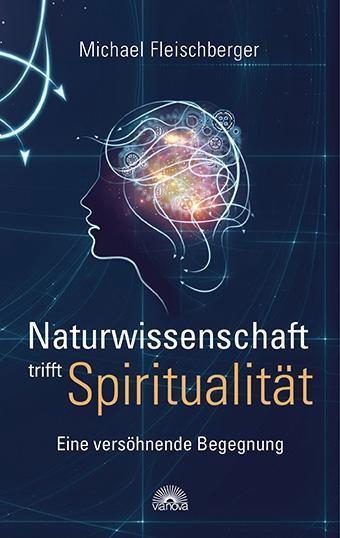 Naturwissenschaft und Spiritualität
