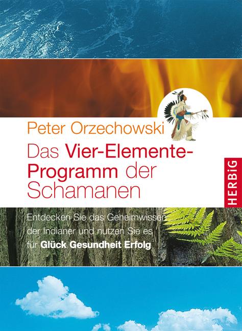 Das Vier-Elemente-Programm der Schamanen