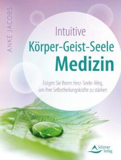 Intuitive Körper-Geist-Seele Medizin