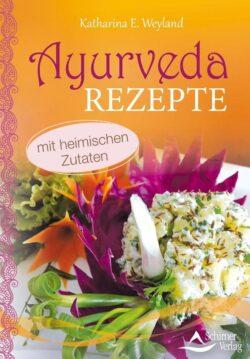 Ayurveda Rezepte
