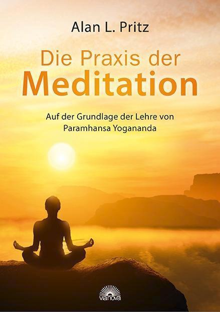 Die Praxis der Meditation