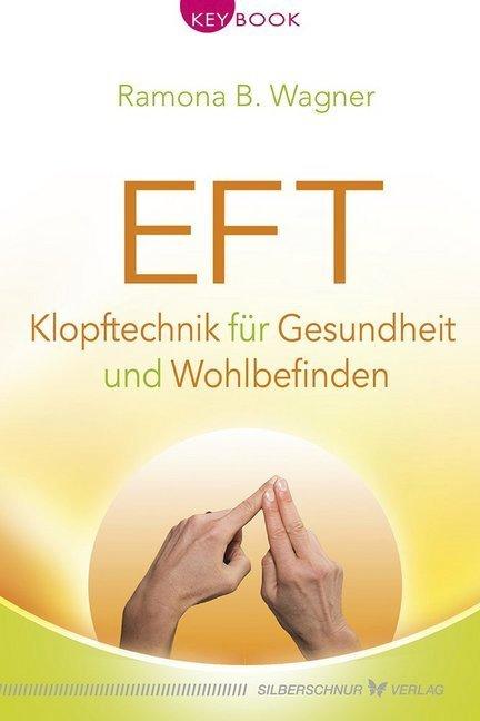 EFT - Klopftechnik für Gesundheit und Wohlbefinden
