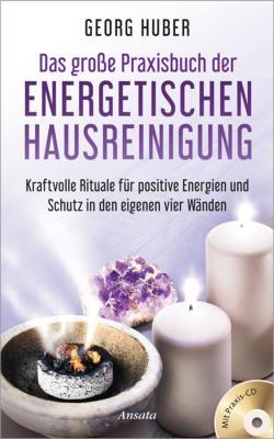 Das große Praxisbuch der energetischen Hausreinigu