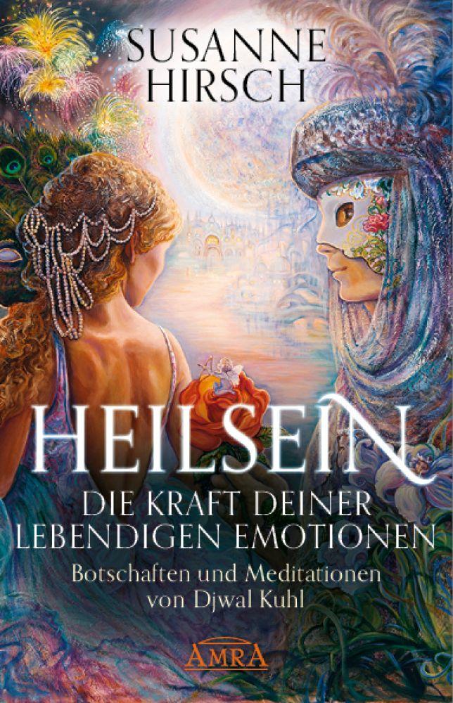 Heilsein – Die Kraft deiner lebendigen Emotionen  1