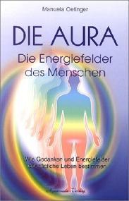Die Aura Die Energiefelder des Menchen