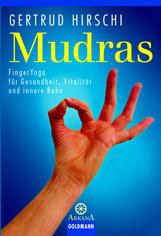 Mudras FingerYoga für Gesundheit, Vitalität und ..