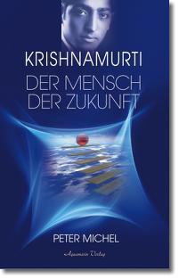 Krishnamurti Ein Mensch der Zukunft