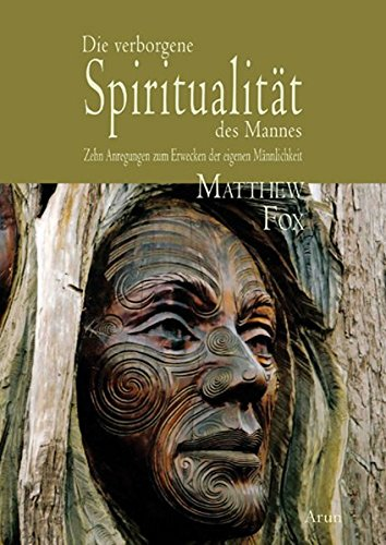Die verborgene Spiritualität des Mannes
