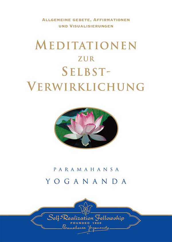 Meditationen zur Selbst-Verwirklichung